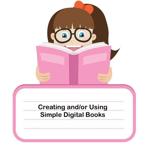 "Cartoon image of girl with glasses holding a book and text, ""Creating and/or Using Simple Digital Books"""
