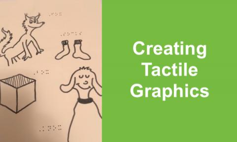 "Photo of tactile graphic with Dr. Seuss characters, box, and socks labeled in braille; Text, ""Creating Tactile Graphics"""
