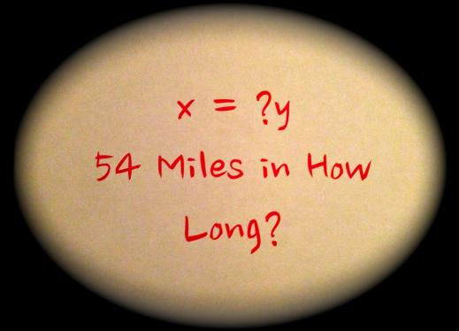 x = ?y  54 Miles in How Long?