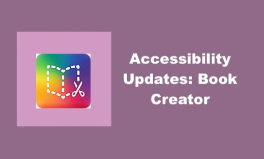 """Book Creator logo and text, """"Accessibility Updates: Book Creator"""""""