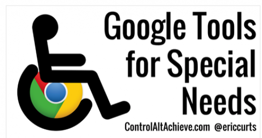 "Text: ""Google Tools for Special Needs"" ContolAltAchieve.com"""