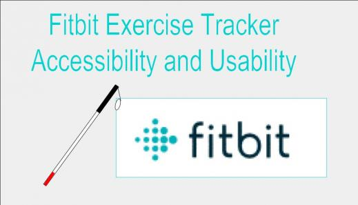 """Image of a long white cane and the Fitbit logo with the caption """"Fitbit Exercise Tracker: Accessibility and Usability"""""""