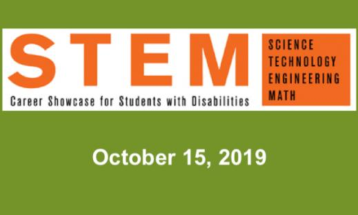 """Text, """"STEM Career Showcase for Students with Disabilities. Science Technology Engineering Math. October 15, 2019."""""""