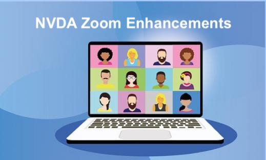 """Cartoon Image of a virtual meeting on a laptop with text, """"NVDA Zoom Enhancements"""""""