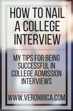 How to nail a college interview: my tips for being successful in college admission interviews. www.veroniiiica.com