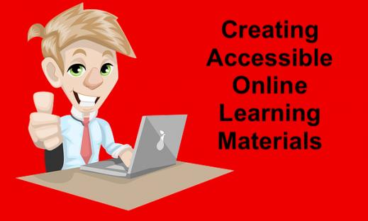 """Smiling cartoon young man with thumbs up sitting at a computer with text, """"Creating Accessible Online Learning Materials"""""""
