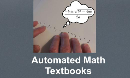 """Photo of hands on a braille quadratic formula and speech bubble with printed formula; text, """"Automated Math Textbook"""""""