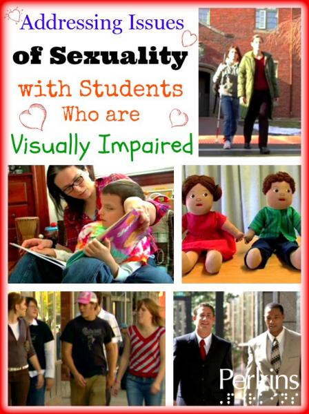 Addressing Issues of Sexuality With Students Who are Visually Impaired, Including Those With Additional Disabilities.