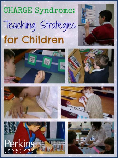 CHARGE Syndrome: Teaching Strategies for Children with Sharon Stelzer.