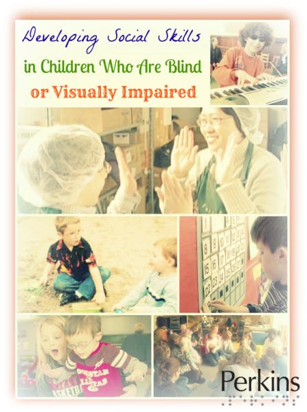 Developing Social Skills in Children Who Are Blind or Visually Impaired with Sharon Sacks.