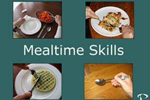 Mealtime Skills, including pouring, serving, utensil use and cutting.