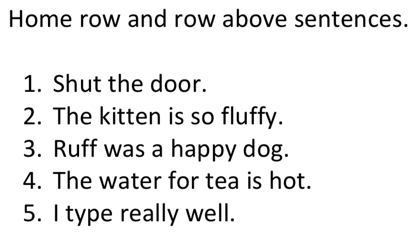 "Text: ""Home row and row above sentences."" 5 simple sentences."