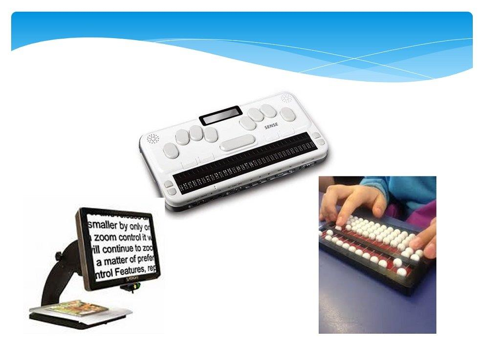 Images of refreshable Braille Display, magnifier, and abacus.