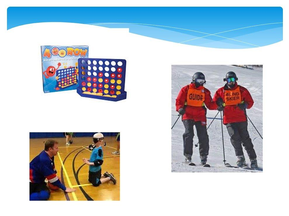Photos of board games, Two snow skiers (wearing blind skier and guide vests) and blindfolded student with coach in the gym.