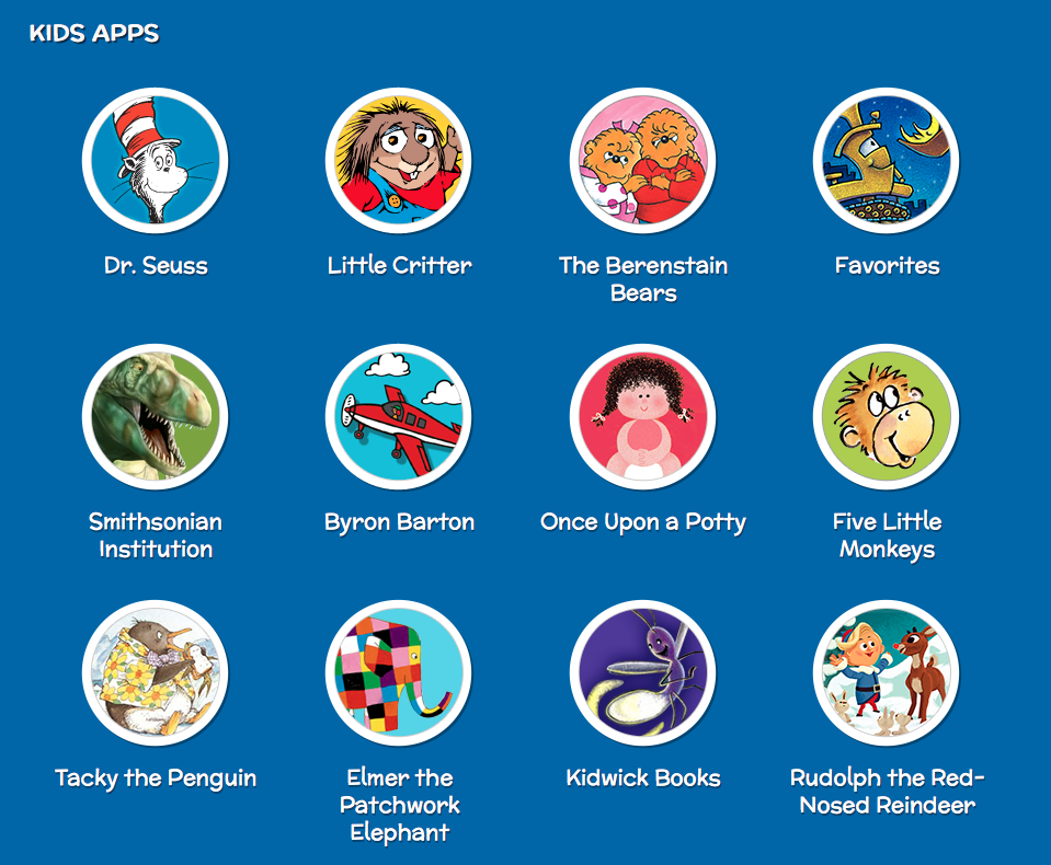 List of OM Kids Apps: Dr. Seuss, Little Critter, The Berenstain Bears, Favorites, Smithsonian, Byron Barton, Once Upon a Potty, 5 Little Monkeys, Tacky Penguin, Elmer the Patchwork Elephant, Kidwick Books, Rudolph the Red-nosed Reindeer.