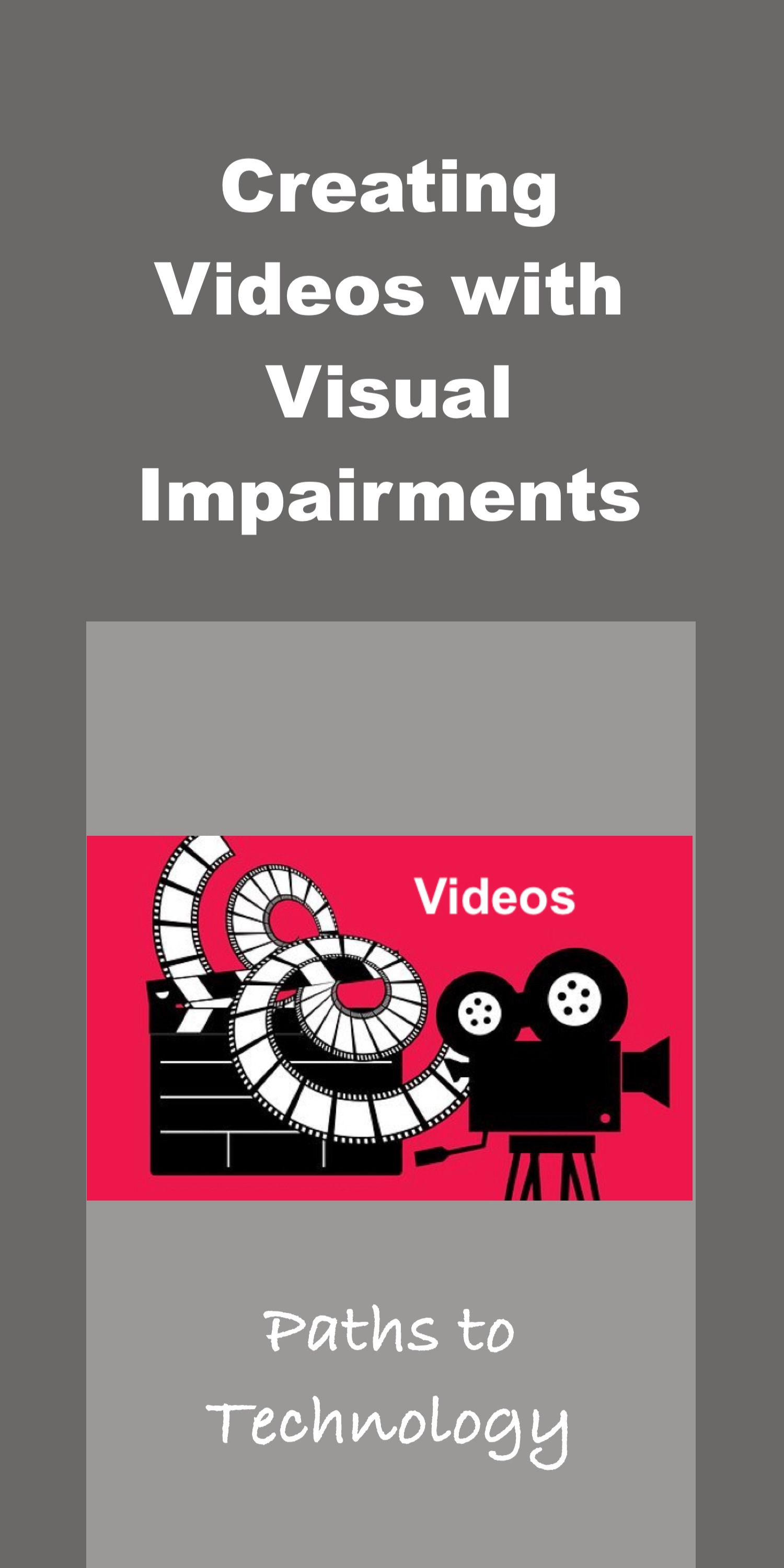 Creating Videos with Visual Impairments Pinterest tag.