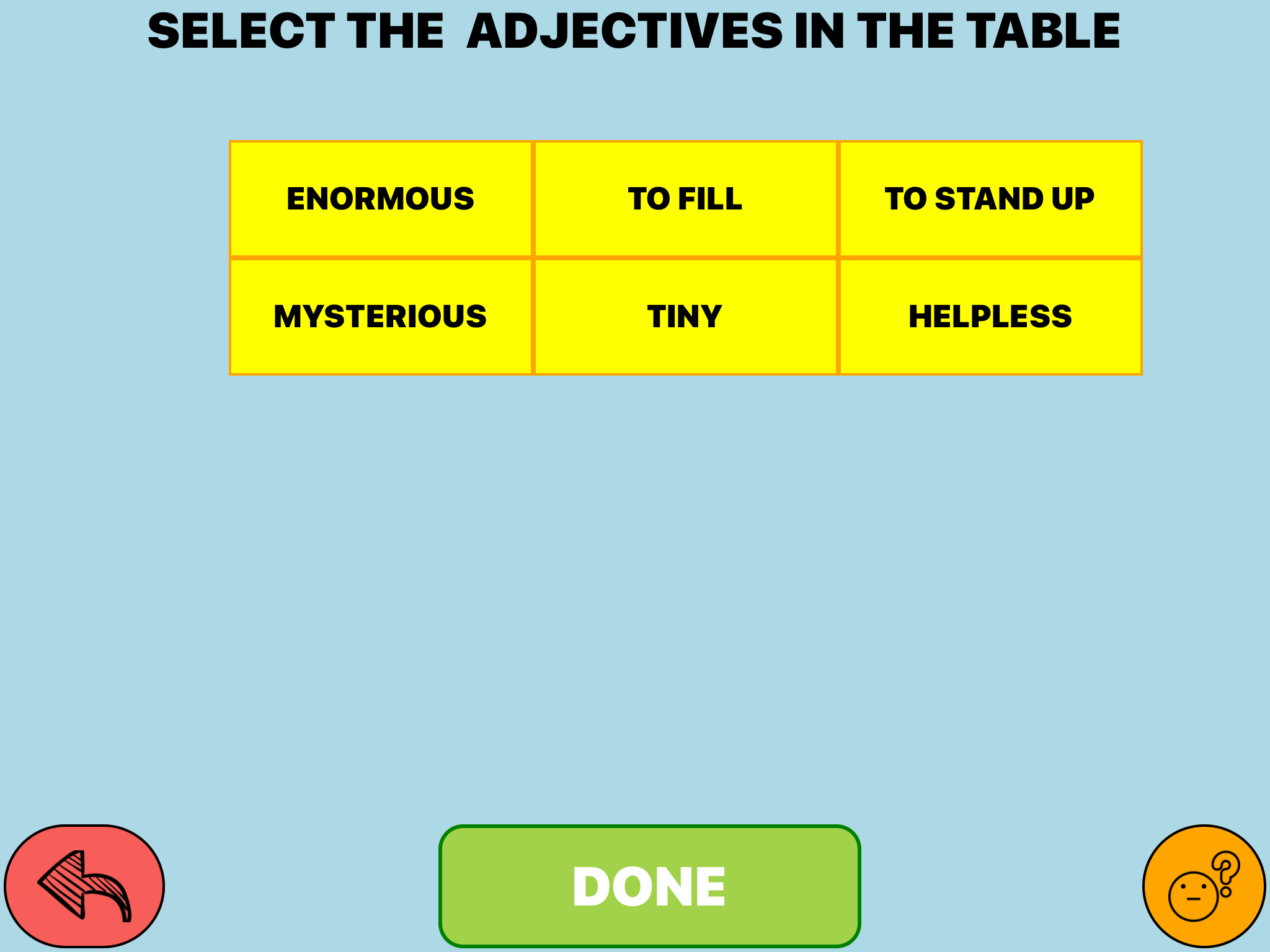 """Select the adjectives in the table"" 2x3 table with the word choices, enormous, to fill, to stand up, mysterious, tiny, helpless."